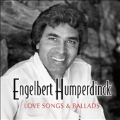 Engelbert Humperdinck (Vocal): Love Songs & Ballads