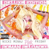 Nicki Minaj: Pink Friday: Roman Reloaded [Deluxe Edition] [PA]