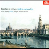 Frantisek Benda: Violin Concertos / Ivan Zenaty, violin