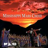 The Mississippi Mass Choir: I'll See You in the Rapture