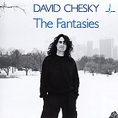 Chesky: The Fantasies / David Chesky