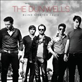 The Dunwells: Blind Sighted Faith [Digipak]