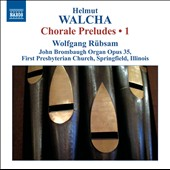 Helmut Walcha: Chorale Preludes, Vol. 1 / Wolfgang Rubsam, Brombaugh organ, FPC, Springfield IL