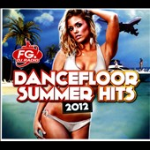 Various Artists: Dancefloor Summer Hits 2012 [Digipak]