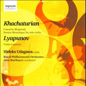 Khachaturian: Concerto-Rhapsody; Sonata-Monologue for solo violin; Lyapunov: Violin Concerto / Udagawa, violin