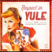 Respect Sextet: Respect in Yule