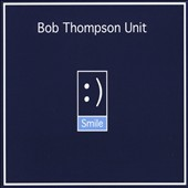 Bob Thompson Unit (Keyboards): Smile