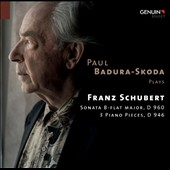 Paul Badura-Skoda plays Schubert: Sonata D.960; 3 Pieces D.946 / Paul Badura-Skoda, piano