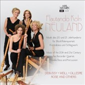 Neuland - Music of the 20th & 21st Century for recorder quartet, double bass & percussion by Debussy, Weill, Gillespie, Rose et al.
