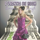 Emma Leigh: I Wanna Be Rich