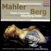 Arranged by Schoenberg: Mahler: Kindertotenlieder; Berg: Violin Concerto; Altenberg Lieder / Marion Eckstein; Winfried Rademacher; Linos Ensemble