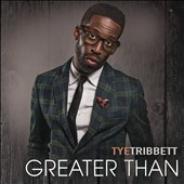Tye Tribbett: Greater Than *