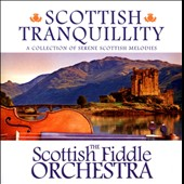 The Scottish Fiddle Orchestra: Scottish Tranquillity: A Collection of Serene Scottish Melodies