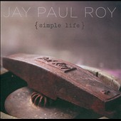 Jay Paul Roy: Simple Life [Slipcase]
