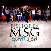 BJ Shores/MSG: Spirit Led [Digipak]