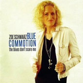 Zoe Schwarz/Zoe Schwarz Blue Commotion: The Blues Don't Scare Me