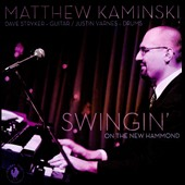 Matthew Kaminski: Swingin' On the New Hammond