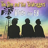 Too Slim & the Taildraggers: Blues for EB