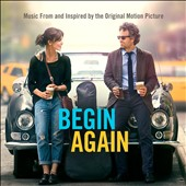 Original Soundtrack: Begin Again: Music from and Inspired by the Original Motion Picture