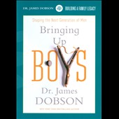 James Dobson: Bringing Up Boys