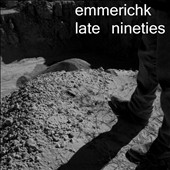 Emmerichk: Late Nineties