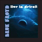 Blue Floyd: Live In Detroit