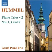 Hummel: Piano Trios, Vol. 2 - Nos. 1, 4 and 5 / Gould Piano Trio