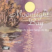 Moonlight Bay- Songs as Is and Songs as Was / Bolcom, Morris