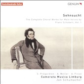 Schubert: 'Sehnsucht' - Complete Choral Works for Male Voices, Vol. 1 / Christoph Prégardien, Andreas Weller, tenors; Andreas Frese, piano; Camerata Musica Limberg; Schumacher