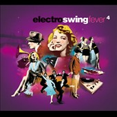 Various Artists: Electro Swing Fever, Vol. 4