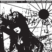 Rose McDowall: Cut With the Cake Knife [9/18] *