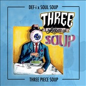 Def-I: Three Piece Soup