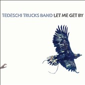 Tedeschi Trucks Band: Let Me Get By [Deluxe Edition] [1/29] *