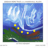 Marshall Allen/Odean Pope Trio/Odean Pope: In This Moment *