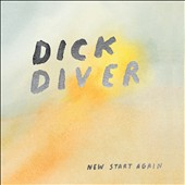 Dick Diver: New Start Again