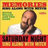Mitch Miller: Memories: Sing Along With Mitch/Saturday Night Sing Along With Mitch *