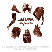 Seven Responses - contemporary choral works by Carloine Shaw, Hans Thomalla, Pelle Gudmundsen-Holmbreen, Anna Thorvaldsdottir, David Little, Santa Ratniece & Lewis Spartlan / The Crossing