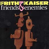 Henry Kaiser/Fred Frith: Friends & Enemies