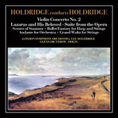 Holdridge Conducts Holdridge: Violin Concerto No. 2; Lazarus and His Beloved - Suite from the Opera