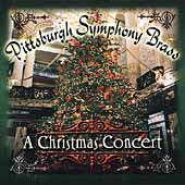 A Christmas Concert / Pittsburgh Symphony Brass