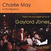 Charlie May: Plays the Arrangements of Gaylord Jones *