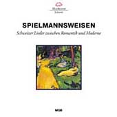 Spielmannsweisen - Schweitzer Lieder zwischen Romantik...
