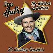 Gene Autry: The  Western Collection: 25 Cowboy Classics