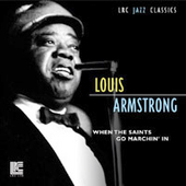 Louis Armstrong: When the Saints Go Marchin' In [LRC]