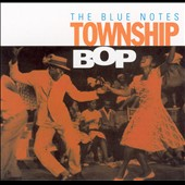 The Blue Notes: Township Bop