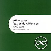 Arthur Baker/Astrid Williamson: 1000 Years [Single]