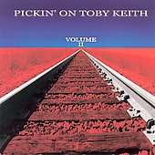 Pickin' On: Pickin' on Toby Keith, Vol. 2