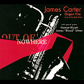 James Carter (Sax): Out of Nowhere
