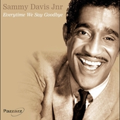 Sammy Davis, Jr.: Everytime We Say Goodbye