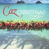 The Brothers Cazimero: Caz Christmas